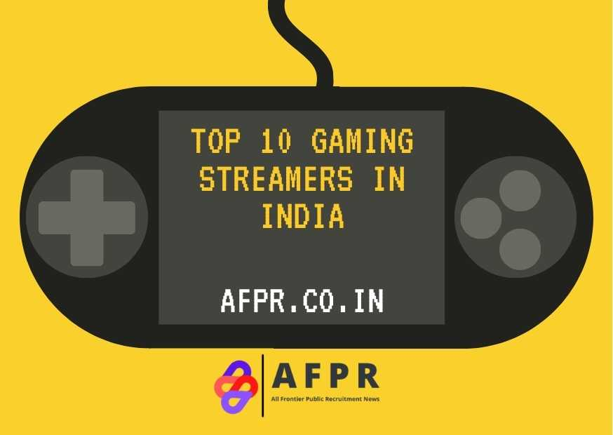 Top 10 Gaming Streamers In India